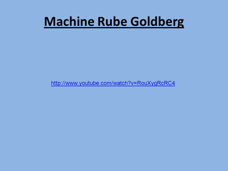 Machine Rube Goldberg   v=RouXygRcRC4