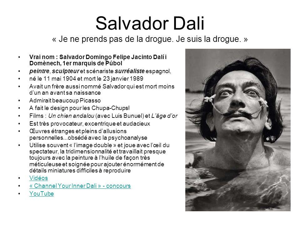 Salvador Dali « Je ne prends pas de la drogue. Je suis la drogue. »