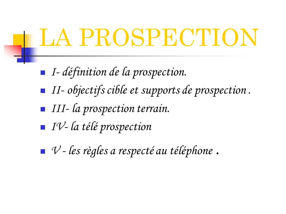 LA PROSPECTION I- définition de la prospection.