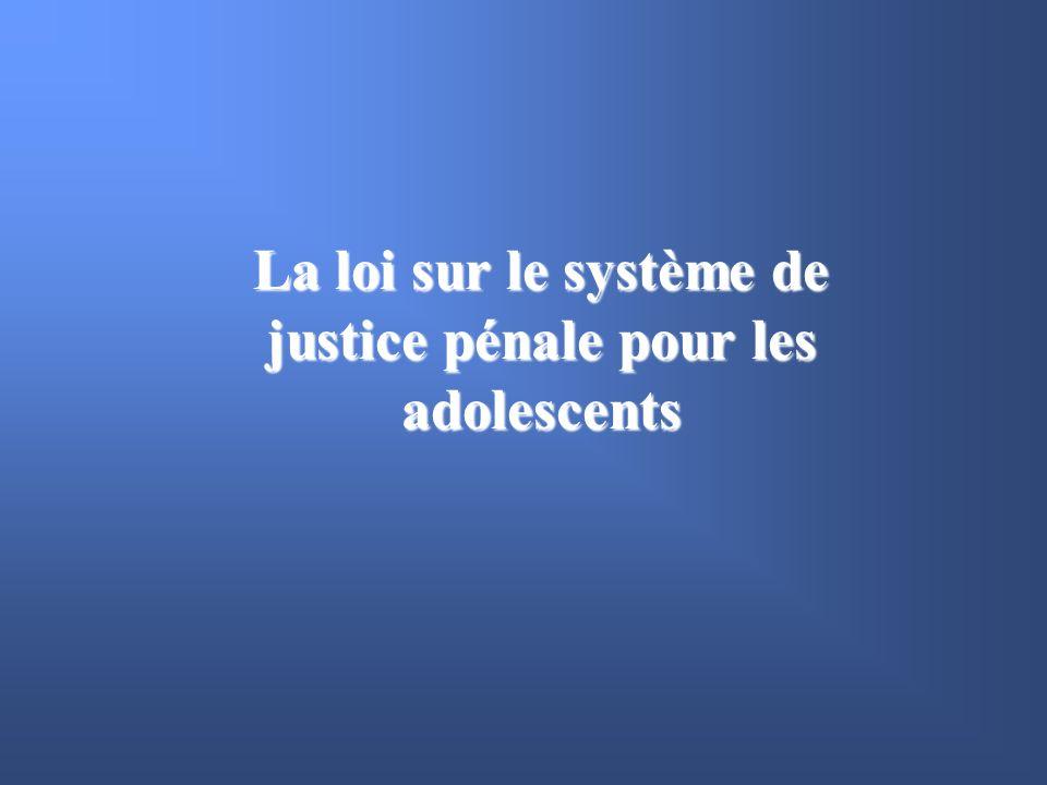 La loi sur le système de justice pénale pour les adolescents