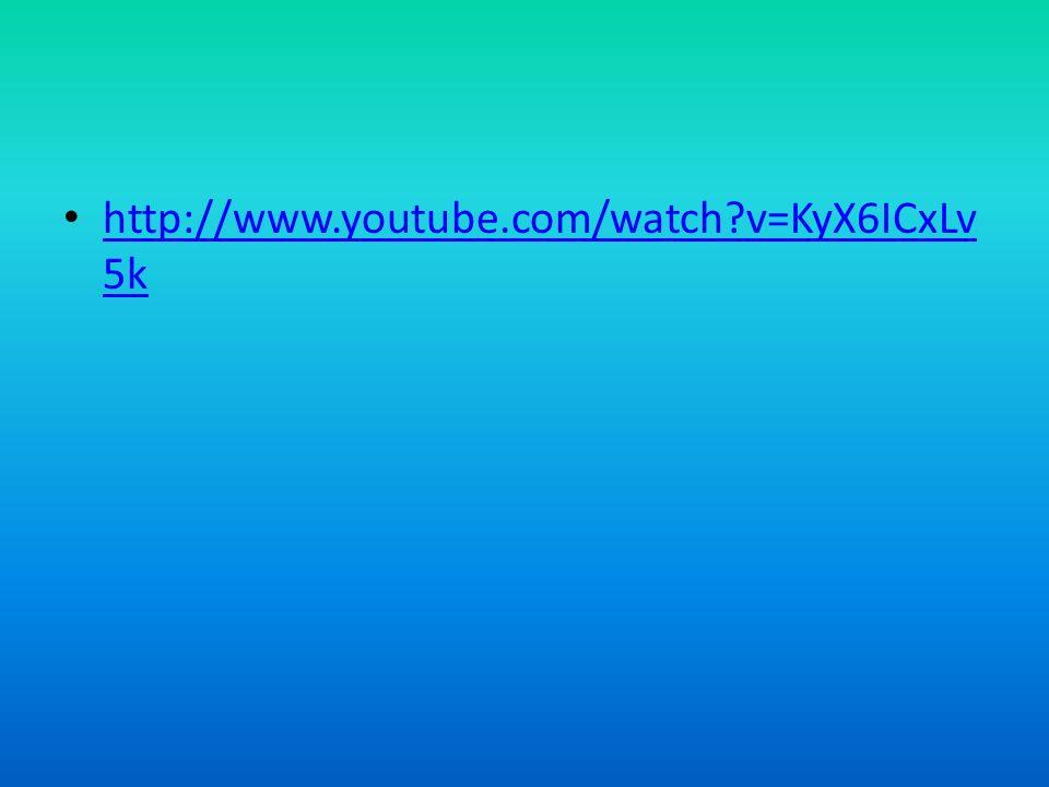 http://www.youtube.com/watch v=KyX6ICxLv5k