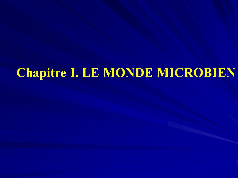 Chapitre I. LE MONDE MICROBIEN