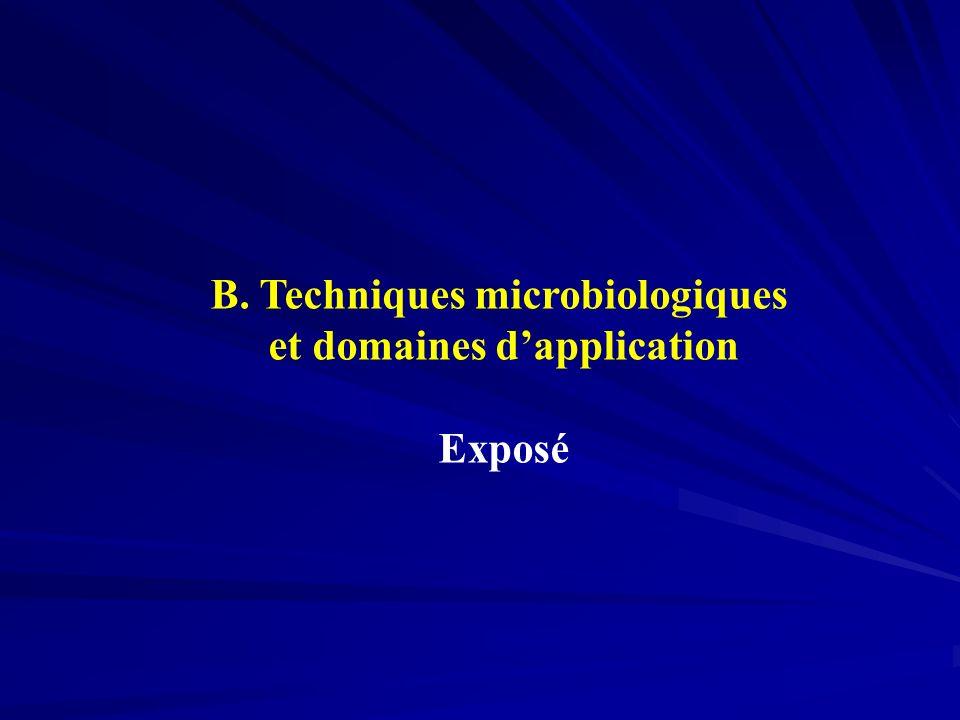 B. Techniques microbiologiques et domaines d'application
