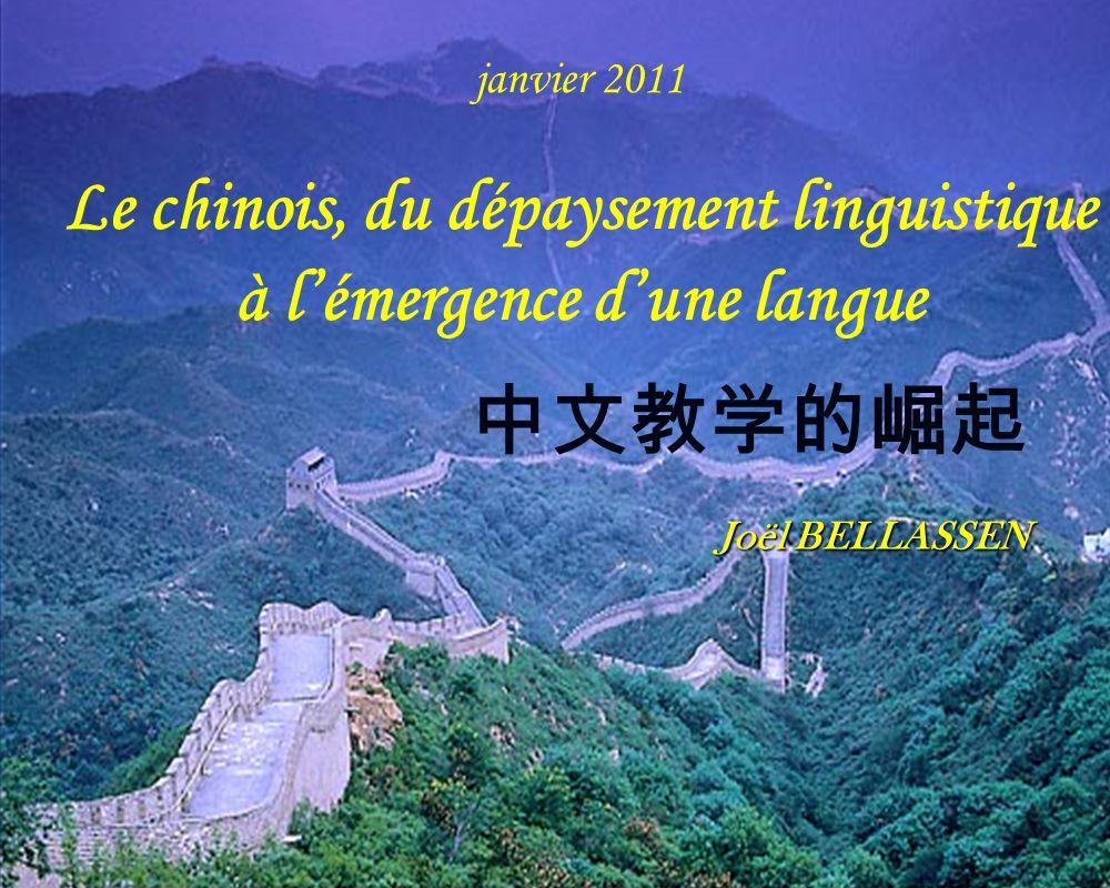 janvier 2011 Le chinois, du dépaysement linguistique à l'émergence d'une langue