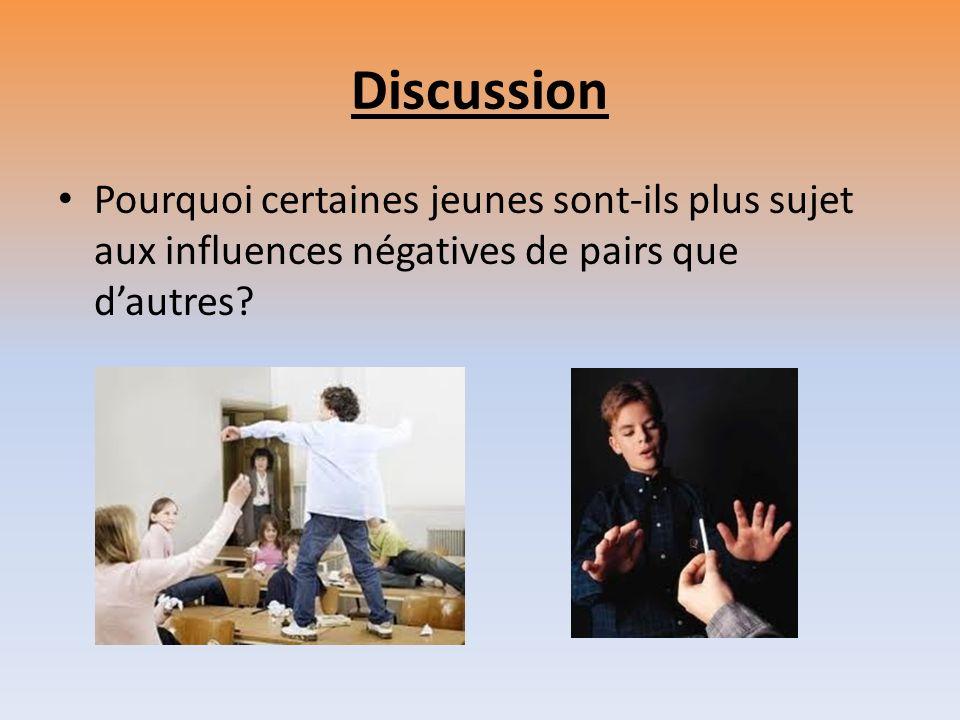 Discussion Pourquoi certaines jeunes sont-ils plus sujet aux influences négatives de pairs que d'autres