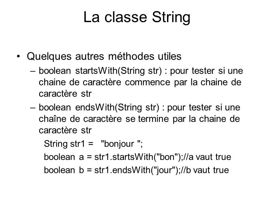 La classe String Quelques autres méthodes utiles