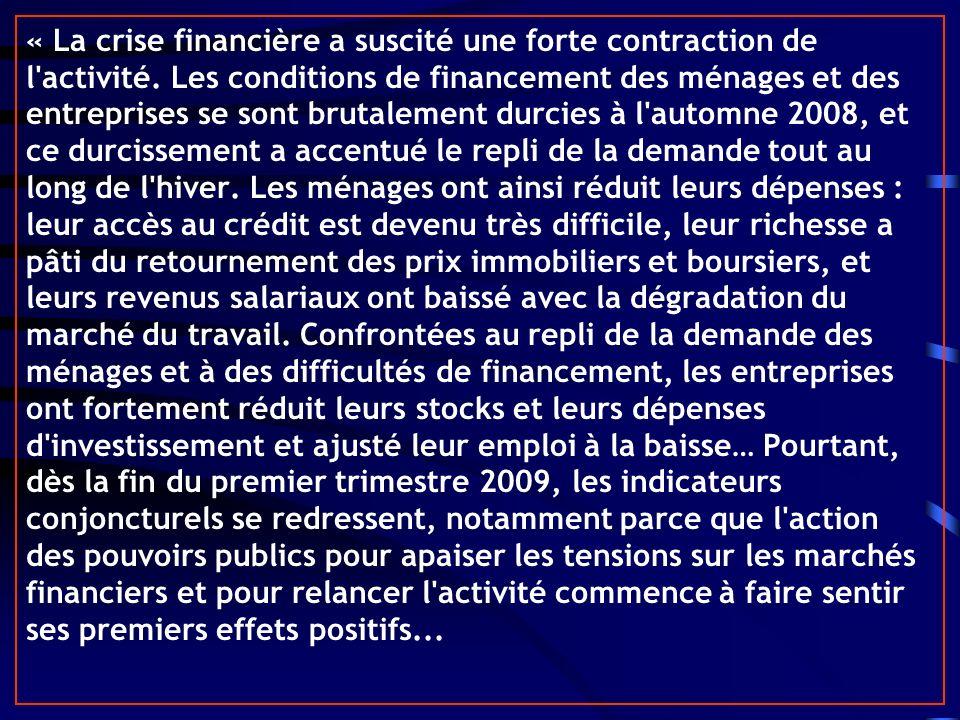 « La crise financière a suscité une forte contraction de l activité