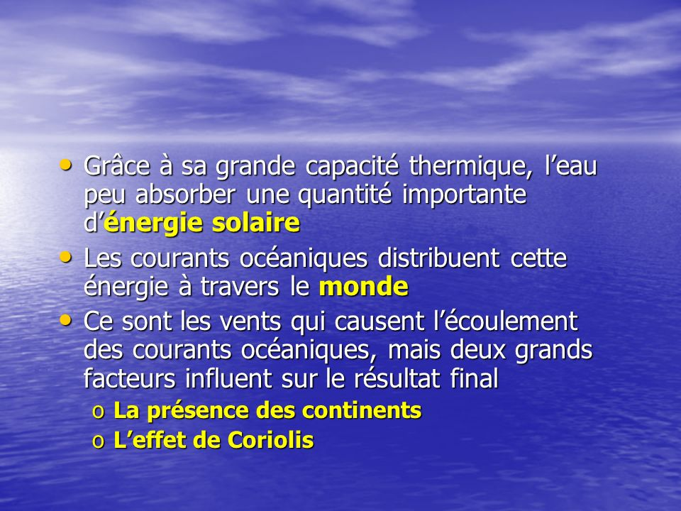 Les courants océaniques distribuent cette énergie à travers le monde