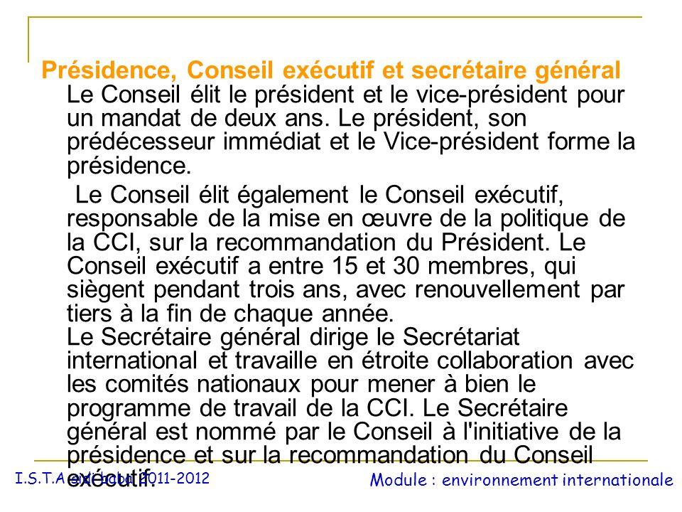 Présidence, Conseil exécutif et secrétaire général Le Conseil élit le président et le vice-président pour un mandat de deux ans. Le président, son prédécesseur immédiat et le Vice-président forme la présidence.
