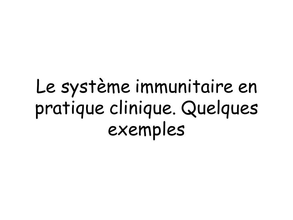 Le système immunitaire en pratique clinique. Quelques exemples