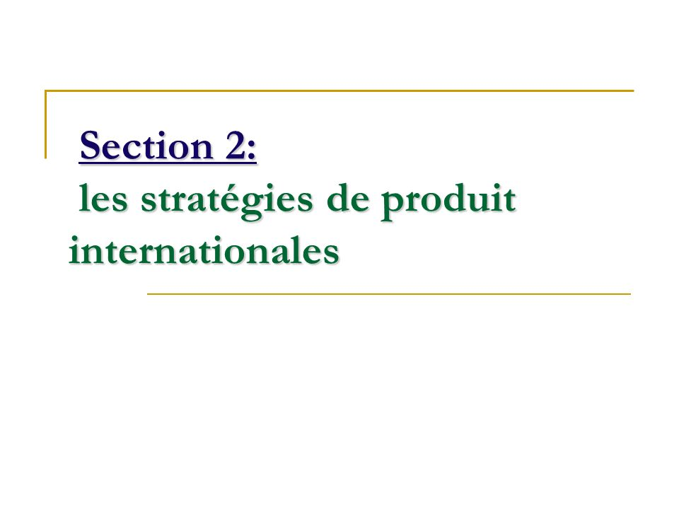 Section 2: les stratégies de produit internationales