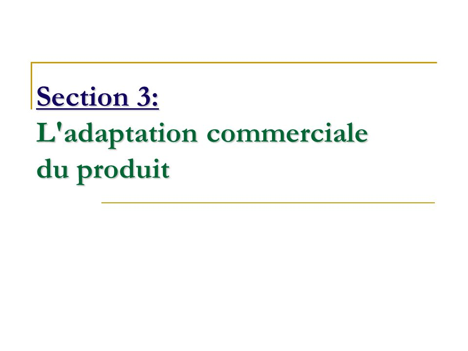 Section 3: L adaptation commerciale du produit