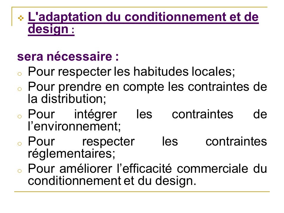 L adaptation du conditionnement et de design :