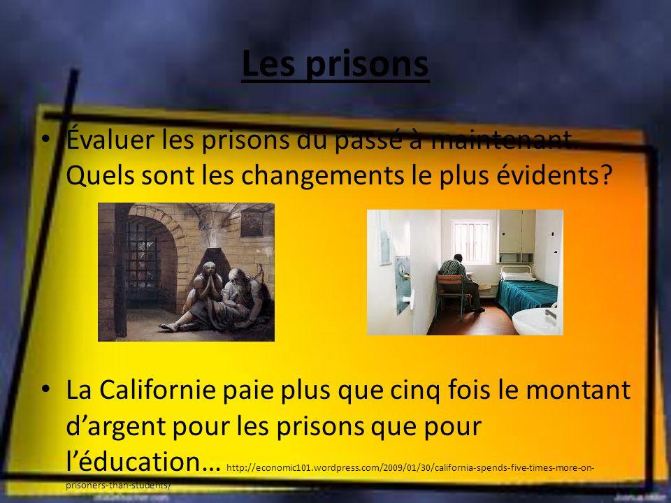 Les prisons Évaluer les prisons du passé à maintenant. Quels sont les changements le plus évidents