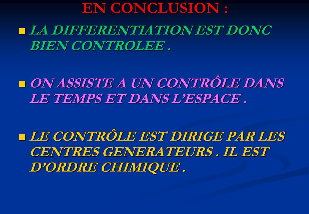 EN CONCLUSION : LA DIFFERENTIATION EST DONC BIEN CONTROLEE .