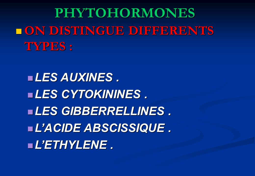 PHYTOHORMONES ON DISTINGUE DIFFERENTS TYPES : LES AUXINES .