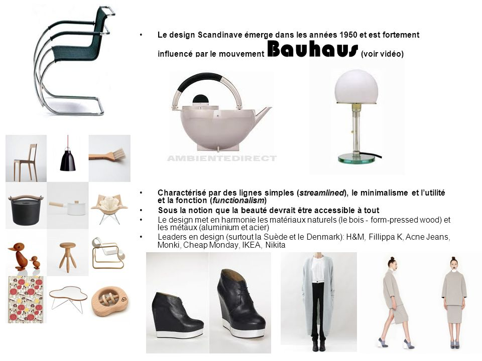 Le design Scandinave émerge dans les années 1950 et est fortement influencé par le mouvement Bauhaus (voir vidéo)