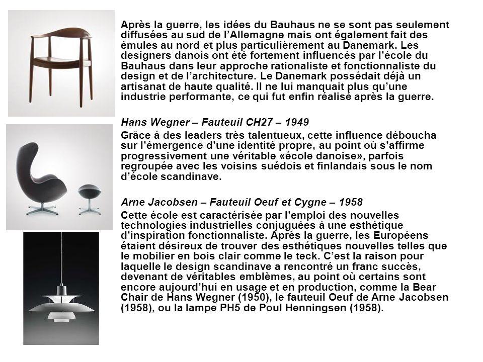 Après la guerre, les idées du Bauhaus ne se sont pas seulement diffusées au sud de l'Allemagne mais ont également fait des émules au nord et plus particulièrement au Danemark. Les designers danois ont été fortement influencés par l'école du Bauhaus dans leur approche rationaliste et fonctionnaliste du design et de l'architecture. Le Danemark possédait déjà un artisanat de haute qualité. Il ne lui manquait plus qu'une industrie performante, ce qui fut enfin réalisé après la guerre.