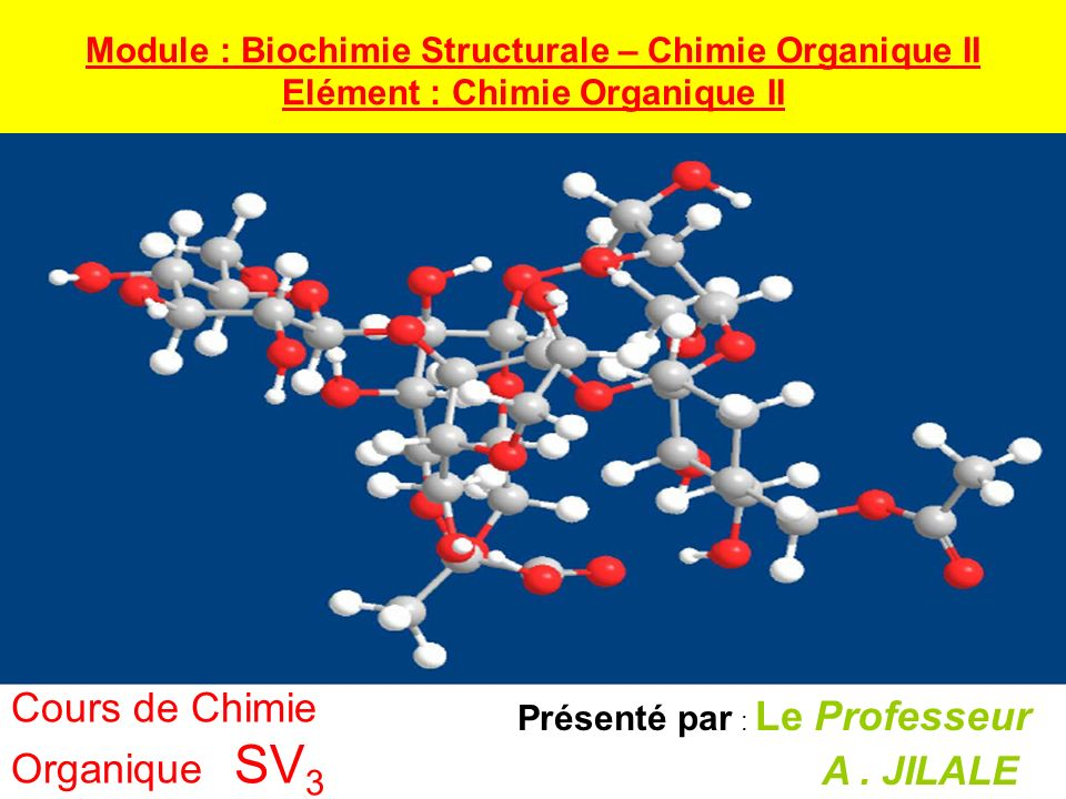 Module : Biochimie Structurale – Chimie Organique II