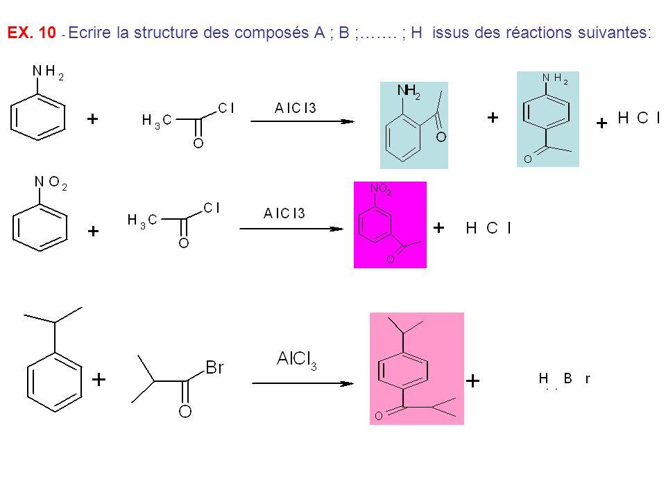 EX. 10 - Ecrire la structure des composés A ; B ;……