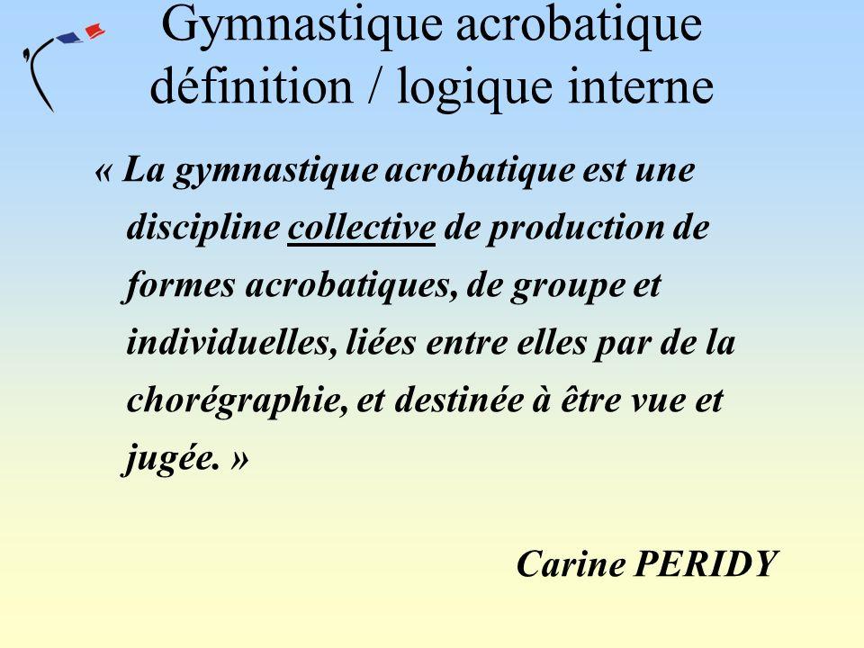 Gymnastique acrobatique définition / logique interne