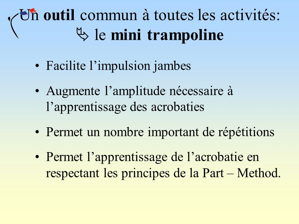 Un outil commun à toutes les activités:  le mini trampoline