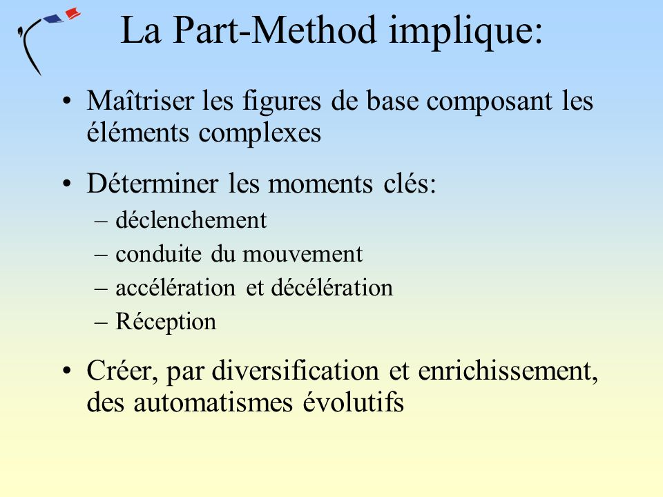 La Part-Method implique: