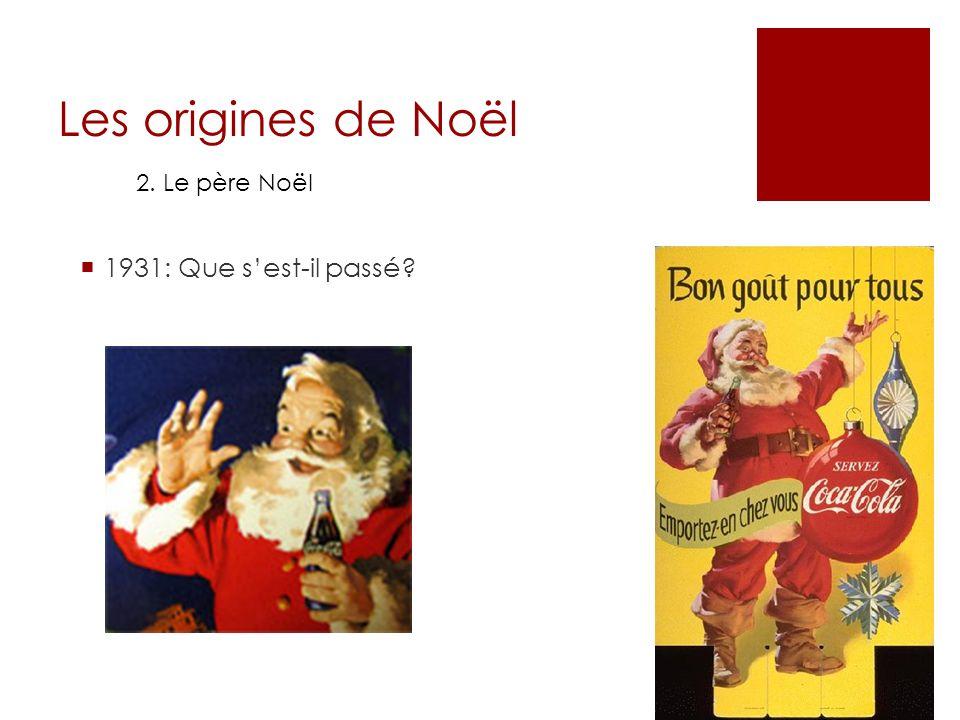 Les origines de Noël 2. Le père Noël 1931: Que s'est-il passé