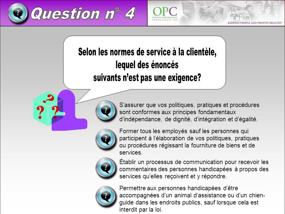 Question n° 4 Selon les normes de service à la clientèle,