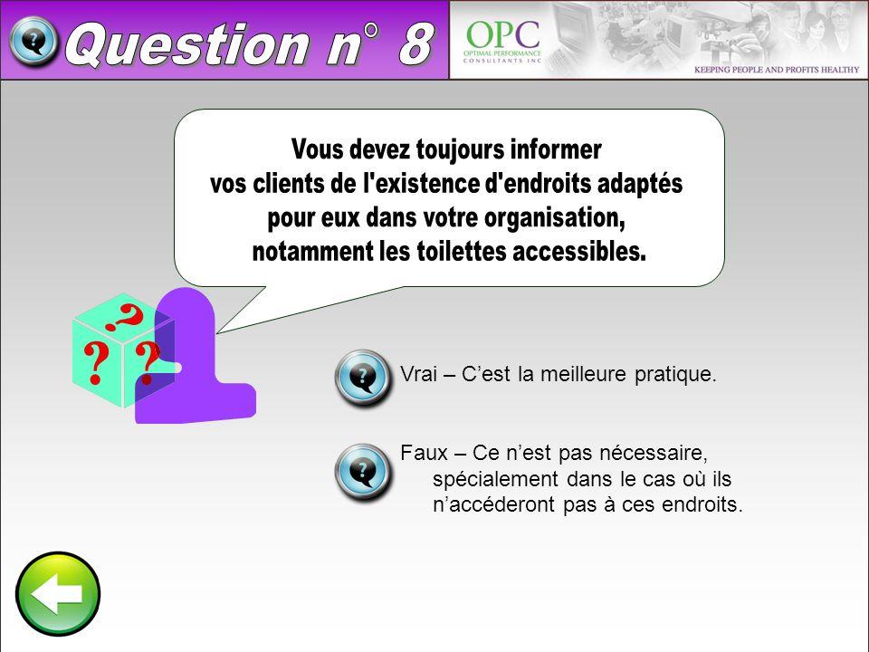 Question n° 8 Vous devez toujours informer