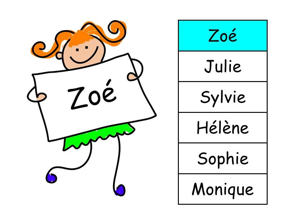 Zoé Julie Zoé Sylvie Hélène Sophie Monique