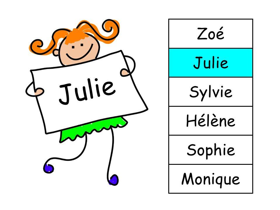 Zoé Julie Julie Sylvie Hélène Sophie Monique