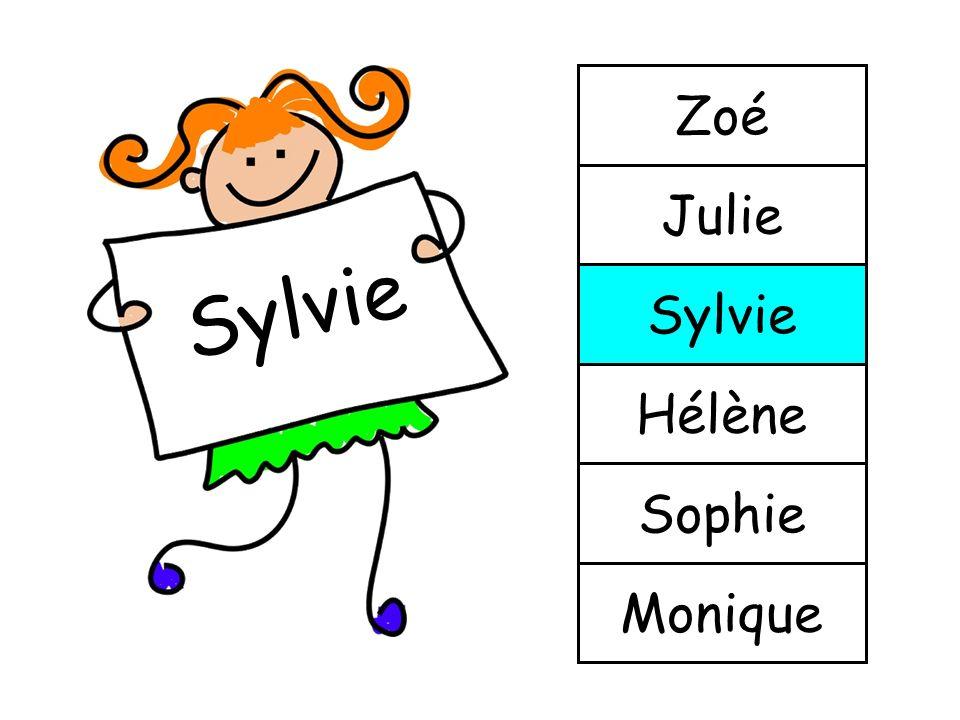 Zoé Julie Sylvie Sylvie Hélène Sophie Monique