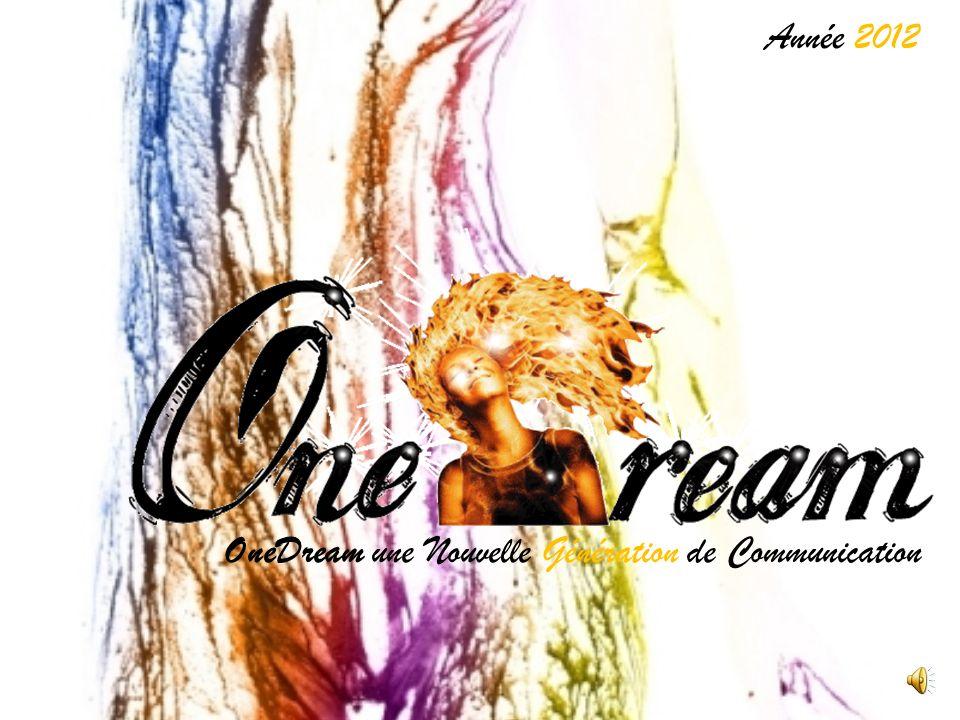 Onedream OneDream une Nouvelle Génération de Communication