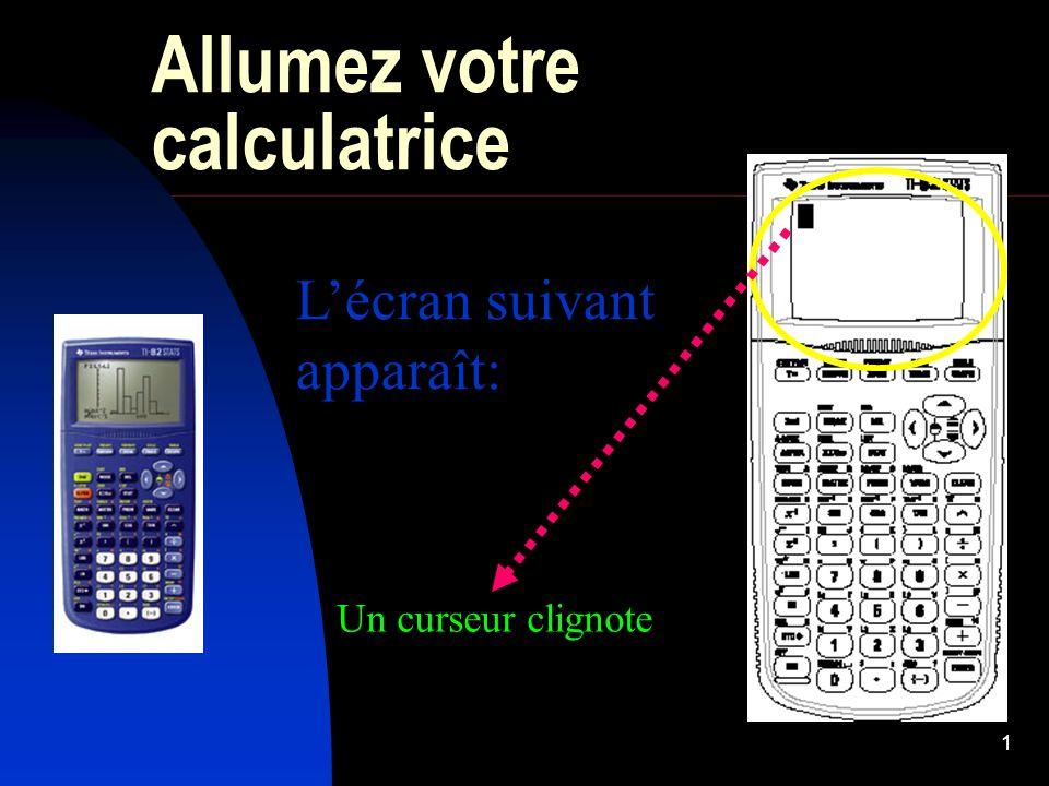 Allumez votre calculatrice