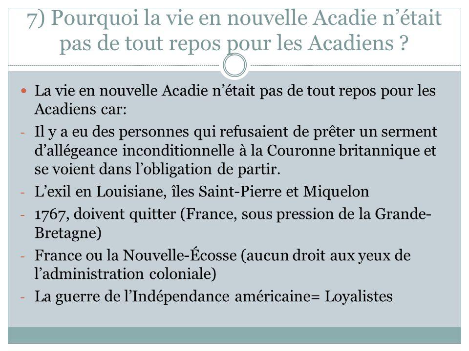 7) Pourquoi la vie en nouvelle Acadie n'était pas de tout repos pour les Acadiens