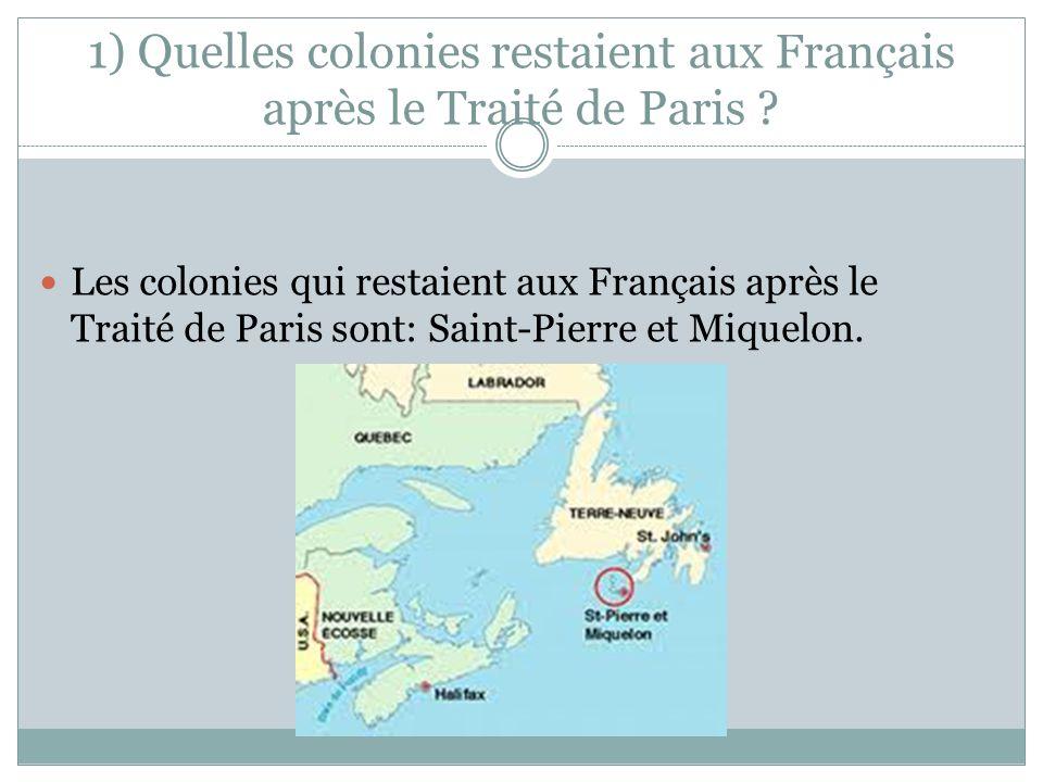 1) Quelles colonies restaient aux Français après le Traité de Paris