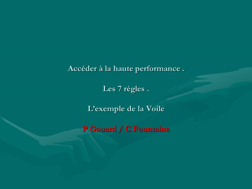 Accéder à la haute performance. Les 7 règles