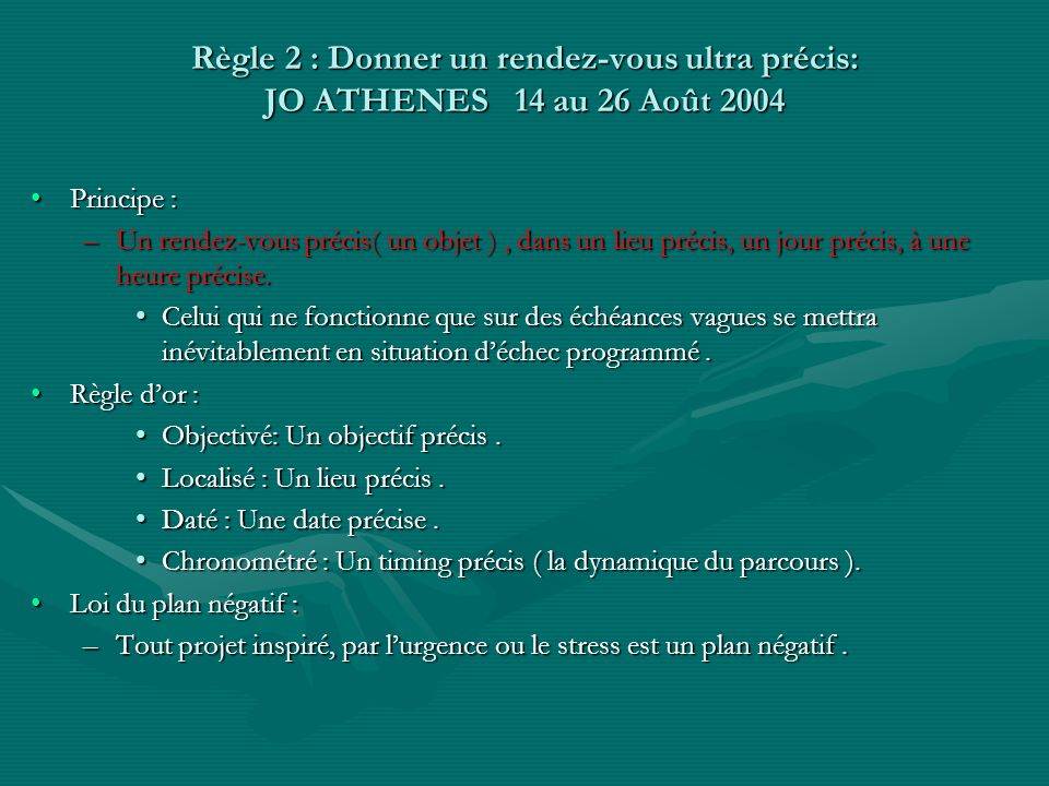 Règle 2 : Donner un rendez-vous ultra précis: JO ATHENES 14 au 26 Août 2004