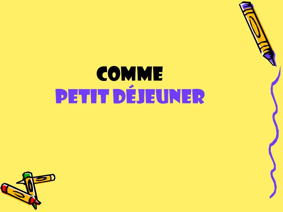 COMME PETIT DÉJEUNER