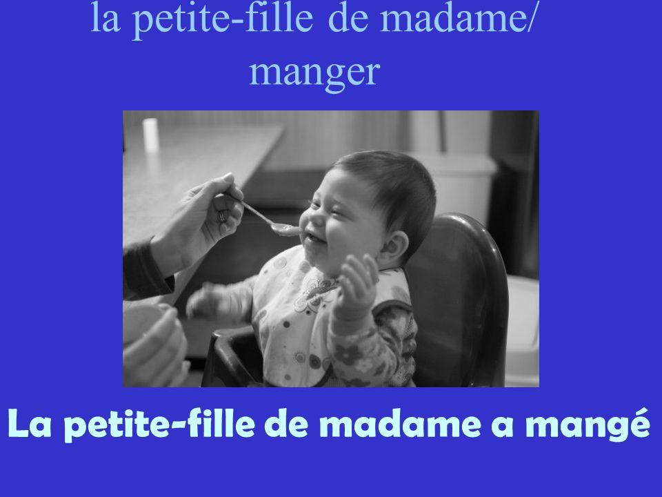 la petite-fille de madame/ manger