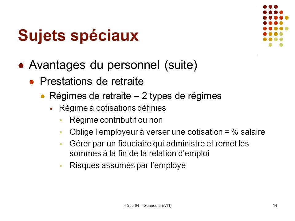 Sujets spéciaux Avantages du personnel (suite) Prestations de retraite