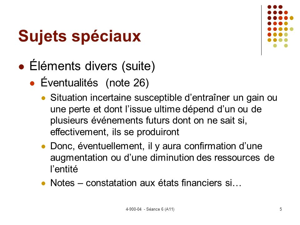 Sujets spéciaux Éléments divers (suite) Éventualités (note 26)