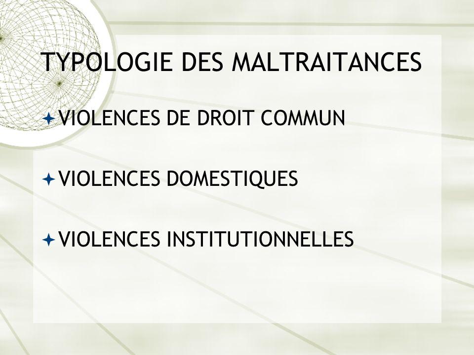 TYPOLOGIE DES MALTRAITANCES