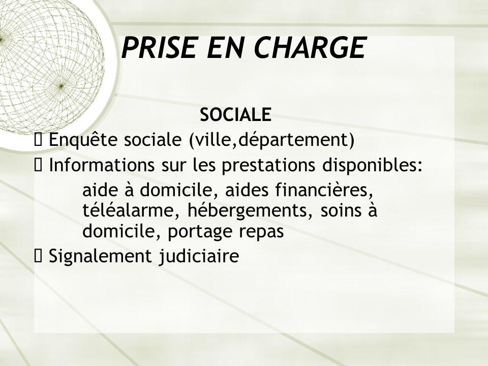PRISE EN CHARGE SOCIALE ê Enquête sociale (ville,département)