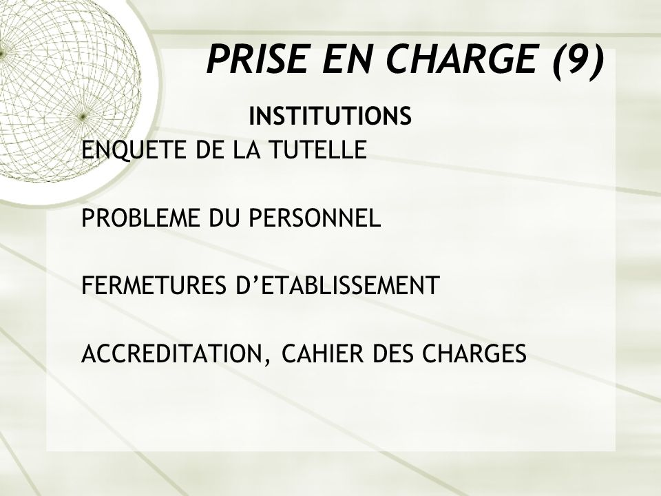 PRISE EN CHARGE (9) INSTITUTIONS ENQUETE DE LA TUTELLE