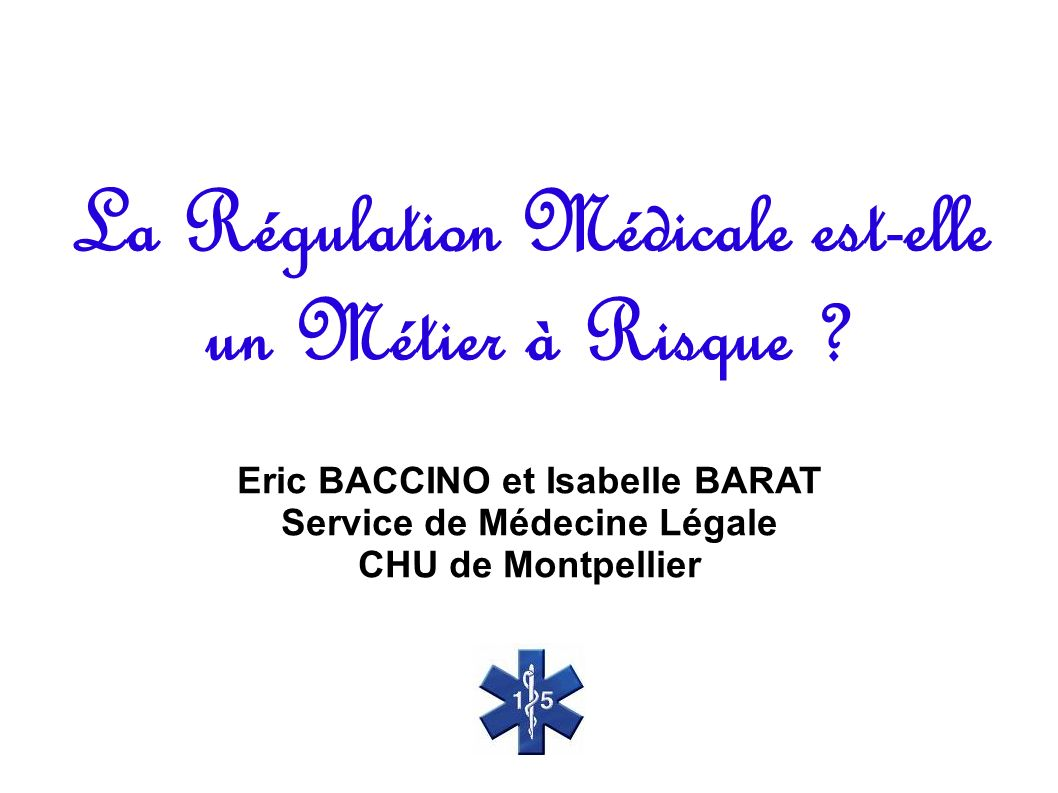 La Régulation Médicale est-elle un Métier à Risque