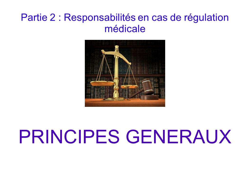 Partie 2 : Responsabilités en cas de régulation médicale