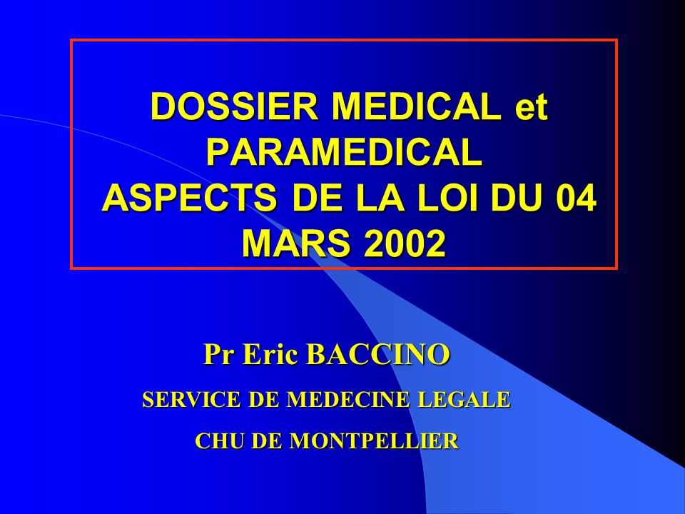 DOSSIER MEDICAL et PARAMEDICAL ASPECTS DE LA LOI DU 04 MARS 2002