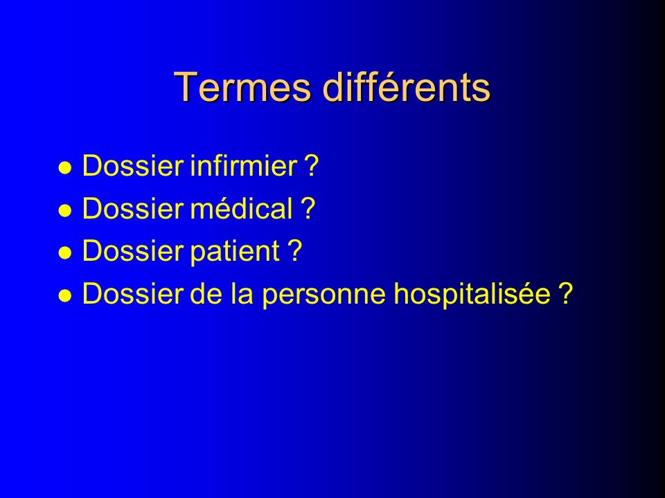 Termes différents Dossier infirmier Dossier médical